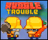 Rubble Trouble