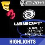 E3 2014: Ubisoft Press Conference - Lo más destacado, Live-Stream