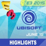 E3 2015: Livestream del Ubisoft Press Event - noticias y revelaciones destacadas