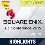 E3 2015: Square Enix Press Event - noticias, revelaciones destacadas y videos